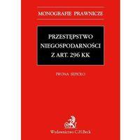 Przestępstwo niegospodarności z art. 296 KK - Iwona Sepioło