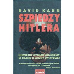 Szpiedzy Hitlera. Niemiecki wywiad wojskowy w czasie II wojny światowej