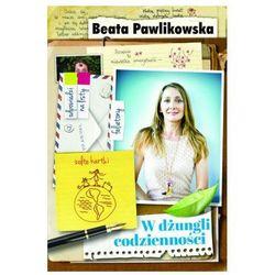 Beata Pawlikowska W dżungli codzienności