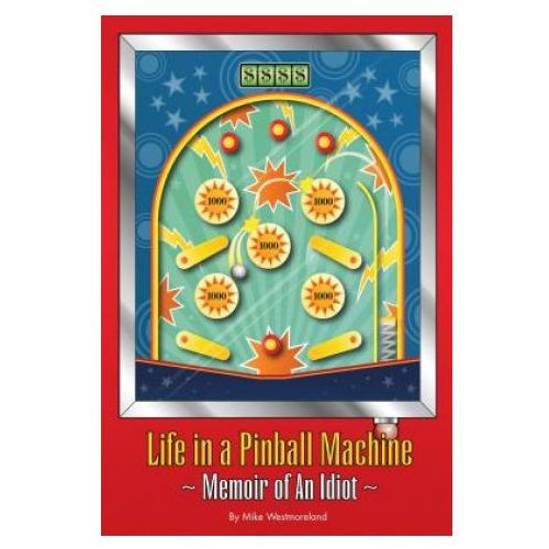 Life in a Pinball Machine