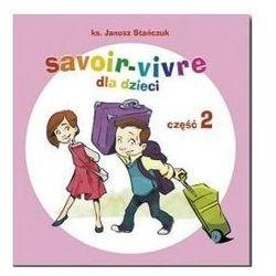 Savoir-vivre dla dzieci. Część 2