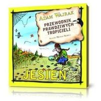 Przewodnik prawdziwych tropicieli Jesień - Adam Wajrak (opr. miękka)