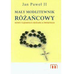 Jan Paweł II Mały modlitewnik Różańcowy. Nowe tajemnice Różańca Świętego (opr. broszurowa)