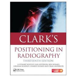 Clark's Positioning in Radiography 13E (opr. twarda)