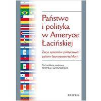 Państwo i polityka w Ameryce Łacińskiej (opr. miękka)