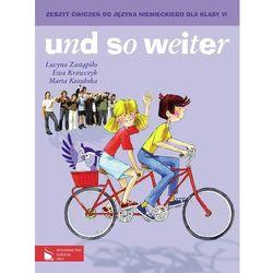 und so weiter Zeszyt ćwiczeń do języka niemieckiego dla klasy 6 (opr. miękka)