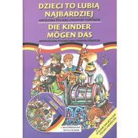 Dzieci to lubią najbardziej polsko-niemiecka (opr. twarda)