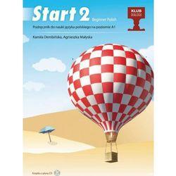 Start 2. Beginner Polish + CD. Podręcznik do nauki języka polskiego na poziomie A1 + Zeszyt lektora na płycie CD (Pakiet) (opr. miękka)