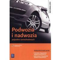 Podwozia i nadwozia pojazdów samochodowych Podręcznik do nauki zawodu (opr. miękka)