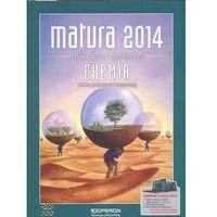 Matura 2014 Chemia. Testy dla maturzysty. Zakres podstawowy i rozszerzony (opr. miękka)