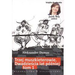 Trzej muszkieterowie Dwadzieścia lat później tom 1 - Aleksander Dumas (opr. miękka)