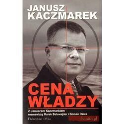 Janusz Kaczmarek. Cena władzy (opr. miękka)