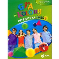 Gra w kolory 3 Matematyka Podręcznik z ćwiczeniami część 2 (opr. miękka)