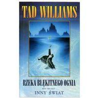 Rzeka błękitnego ognia/REBIS/ - Tad Williams (opr. miękka)