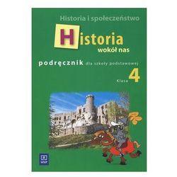 Historia i społeczeństwo. Historia wokół nas. Podręcznik dla klasy 4 szkoły podstawowej