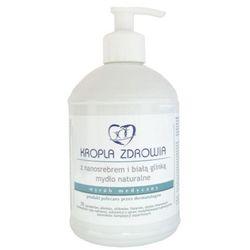 KROPLA ZDROWIA Mydło naturalne z nanosrebrem i białą glinką - - 500 ml (butelka z dozow.)