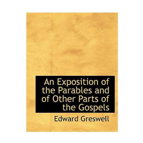 Exposition of the Parables and of Other Parts of the Gospels