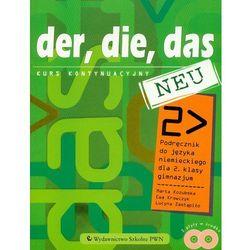 Der Die Das Neu Gimnazjum Klasa 2 Podręcznik z Płytą CD (opr. miękka)