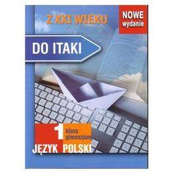 Z XXI Wieku. Klasa 1. Kształcenie Literacko-Kulturowe. Podręcznik