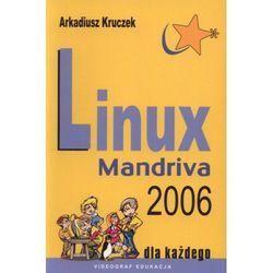 Linux Mandriva 2006 dla każdego - Arkadiusz Kruczek (opr. miękka)
