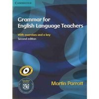 Grammar for English Language Teachers with exercises and a key, 2nd Edition Cambridge (opr. miękka)