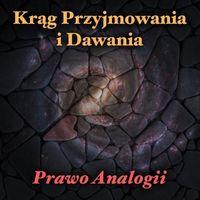 Prawo Analogii - Krąg Przyjmowania i Dawania [Audiobook]