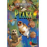 Ptaki Encyklopedia (opr. twarda)