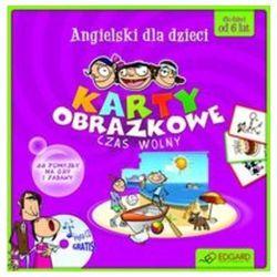 Angielski Dla Dzieci. Czas Wolny (Karty Obrazkowe + Poradnik + Płyta Cd) (opr. twarda)