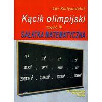 KĄCIK OLIMPIJSKI CZĘŚĆ 4 SAŁATKA MATEMATYCZNA (opr. miękka)