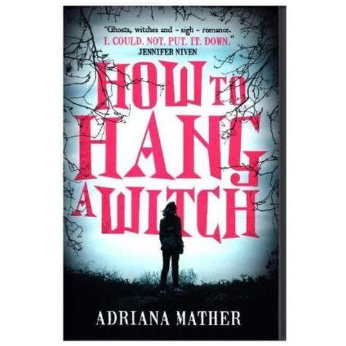 How to Hang a Witch Mather, Adriana
