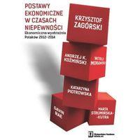 Postawy ekonomiczne w czasach niepewności. Ekonomiczna wyobraźnia Polaków 2012-2014