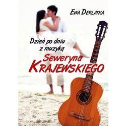 Dzień po dniu z muzyką Seweryna Krajewskiego - Dostępne od: 2014-11-12 (opr. twarda)
