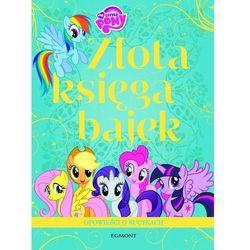 Złota Księga Bajek Opowieści o kucykach - Wysyłka od 3,99 - porównuj ceny z wysyłką (opr. miękka)
