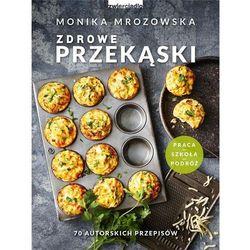Zdrowe Przekaski Monika Mrozowska Opr Miekka