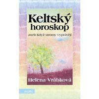 Keltský horoskop aneb Když stromy vyprávějí Helena Vrábková