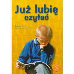 Już lubię czytać Ćwiczenia w czytaniu ze zrozumieniem dla uczniów szkoły podstawowej i gimnazjum (opr. miękka)