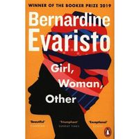 Girl Woman Other - Bernardinde Evaristo