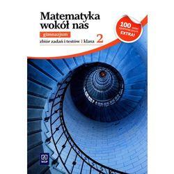 MATEMATYKA WOKÓŁ NAS 2 GIMNAZJUM ZBIÓR ZADAŃ 2012 (opr. broszurowa)
