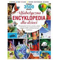 Alfabetyczna encyklopedia dla dzieci - Wysyłka od 4,99 - porównuj ceny z wysyłką