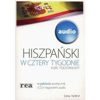 Hiszpański w cztery tygodnie Kurs podstawowy audio - Praca zbiorowa (opr. broszurowa)