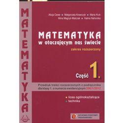 Matematyka w otaczającym nas świecie. Liceum i technikum, część 1. Zakres rozszerzony (opr. broszurowa)
