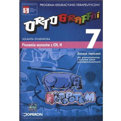 Ortograffiti 7 Zeszyt ćwiczeń Pisownia wyrazów z CH i H (opr. miękka)
