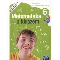 MATEMATYKA Z KLUCZEM 6 SP PODRĘCZNIK (opr. miękka)