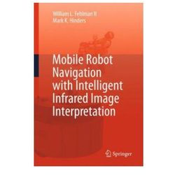 Mobile Robot Navigation with Intelligent Infrared Image Inte