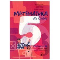 Matematyka dla Ciebie 5 Podręcznik - Marianna Ciosek, Maria Legutko, Stefan Turnau, Elżbieta Urbańska (opr. miękka)