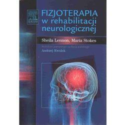 Fizjoterapia w rehabilitacji neurologicznej (opr. miękka)