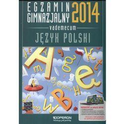 Egzamin gimnazjalny 2014 Język polski Vademecum (opr. miękka)