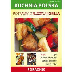Kuchnia polska. Potrawy z rusztu i grilla (opr. miękka)