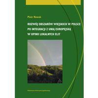 Rozwój obszarów wiejskich w Polsce po integracji z Unią Europejską w opinii lokalnych elit (opr. miękka)