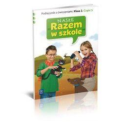 Nasze ''Razem w szkole'' SP KL 2. Podręcznik z ćwiczeniami. Część 3 (2013)